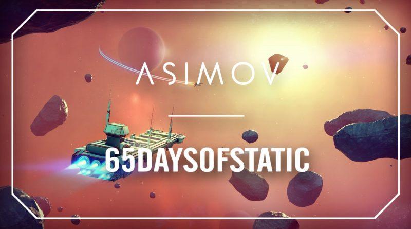 [Le son du dimanche] 65daysofstatic – Azimov
