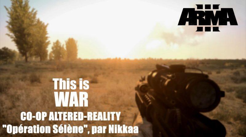 [ArmA 3] Co-op Altered-Reality – Opération Sélène (PoV Apoc)