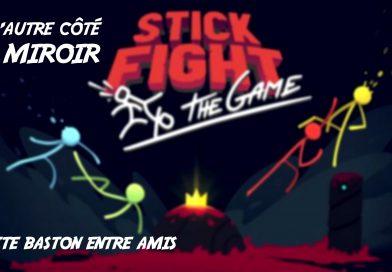 [PC] De l'autre côté du miroir : Stick Fight, petite baston entre amis